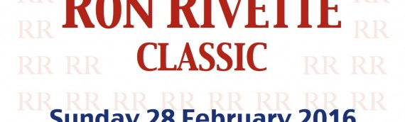 Ron Rivette Classic – Sunday 28th February 2016 – 10 AM