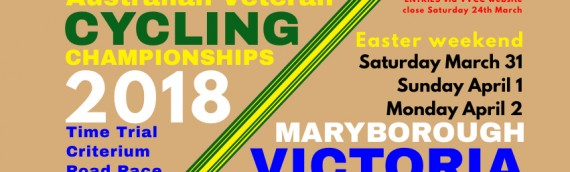 Easter weekend – 2018 Australian Veteran Cycling Championships – Maryborough