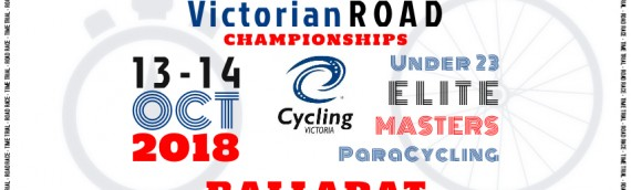 Cycling VICTORIA – Victorian ROAD Championships, October 13 and 14