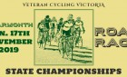 VETERAN Cycling Victoria - ROAD RACE State Championships - Sunday 17th November 2019